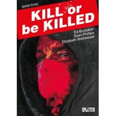 Ed Brubaker - Kill or be Killed - Bd. 01 -04