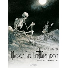 Eric Liberge - Monsieur Mardi - Gras – Unter Knochen - Bd. 01 - 04