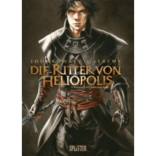 Alexandro Jodorowsky - Die Ritter von Heliopolis - Bd. 01 - 04