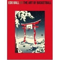 Andrew Archer - Edo Ball - The Art of Basketball