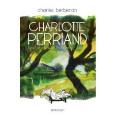 Charles Berberian - Charlotte Perriand - Eine französische Architektin in Japan 1940-1942
