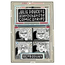 Julie Doucet - Julie Doucets allerschönste Comic Strips