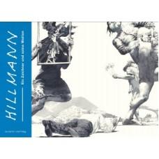 Hans Hillmann - Hillmann - Ein Zeichner und seine Welten