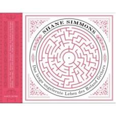 Shane Simmons - Das lange ungelernte Leben des Roland Gethers
