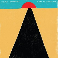 Tommy Guerrero - Road To Knowhere