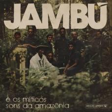 Various - Jambu E Os Míticos Sons Da Amazônia 1974-1986